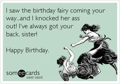 sister birthday wishes funny Sister Birthday Wishes Funny, Birthday Quotes For Him, Happy Birthday Funny, Funny Birthday Cards, Birthday Greetings, Funny Happy, Birthday Humorous, Birthday Images, Birthday Funnies