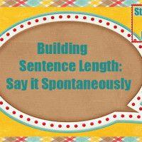 Building Sentence Length: Say it Spontaneously