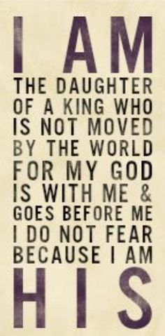 I do not fear for I am his daughter