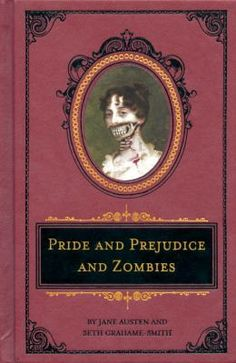 Pride and Prejudice and Zombies by Jane Austen and Seth Grahame-Smith: From the author of Abraham Lincoln: Vampire Hunter comes this side-splitting parody of Jane Austen's classic novel of manners.  You'll laugh yourself hoarse as Elizabeth Bennett and Mr. Darcy find love in an England overrun by zombies.