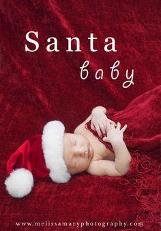 santa baby, newborn photography, christmas themed newborn photos, newborn inspirations, babies  http://www.melissamaryphotography.com http://www.facebook.com/MelissaMaryPhotograpy