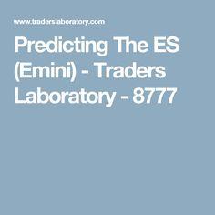 Predicting The ES (Emini) - Traders Laboratory - 8777
