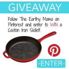 March Giveaway: Cast Iron Skillet - The Earthy Mama All you need to do is Follow the Earthy Mama on Pinterest!