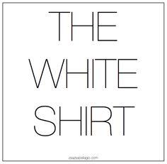 White Shirt Please | ZsaZsa Bellagio - Like No Other