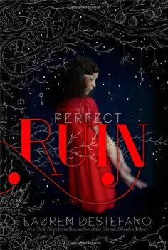 Perfect Ruin (The Internment Chronicles #1) by Lauren DeStefano