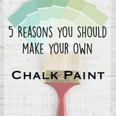 5 Reasons You Should Make Your Own Chalk Paint