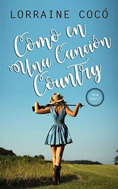 98eaeb75c Descargar gratis Como en una canción country de Lorraine Cocó en pdf