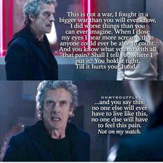 This speech! Doctor Who season 9 Sherlock, Doctor Who Season 9, Twelfth Doctor, Doctor Who 12th Doctor, Doctor Who Quotes, Peter Capaldi, Torchwood, David Tennant, Dr Who