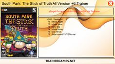 SOUTH PARK THE STICK OF TRUTH ALL VERSION TRAINER +6 [XIAOXING]  http://trainergames.net/south-park-stick-truth-version-trainer-6-xiaoxing/