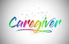 Being a caregiver for an aging relative can be a daunting task, it is sometimes a thankless job, met with resistance, complaints and resentment. Early Dementia, Feeling Depressed, Do What Is Right, Caregiver, Creative Words, Health And Safety, Vibrant Colors, Confetti, Rainbow