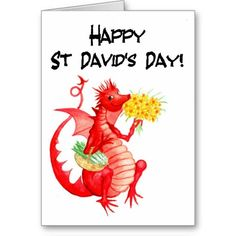 A greeting card for St David's Day with a handpainted cute red dragon with leeks and daffodils: up to $3.50 - http://www.zazzle.com/st_davids_day_greeting_card_cute_red_dragon-137750431628889955?rf=238041988035411422&tc=pintw