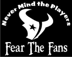 Houston Texans Nevermind The Players Fear by screenprintedtshirts, $12.00