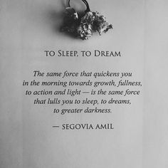 """""""To Sleep, To Dream"""" written by Segovia Amil Poetry Quotes, Words Quotes, Me Quotes, Sayings, Quotable Quotes, Pretty Words, Beautiful Words, Segovia Amil, Dark Poetry"""