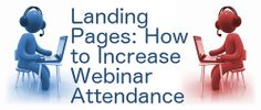 Have you or your business run a webinar? Were you disappointed with the attendance? It doesn't matter how awesome, insightful, or informative your webinar Landing Page Optimization, Attendance, Disappointed, Improve Yourself, How To Get