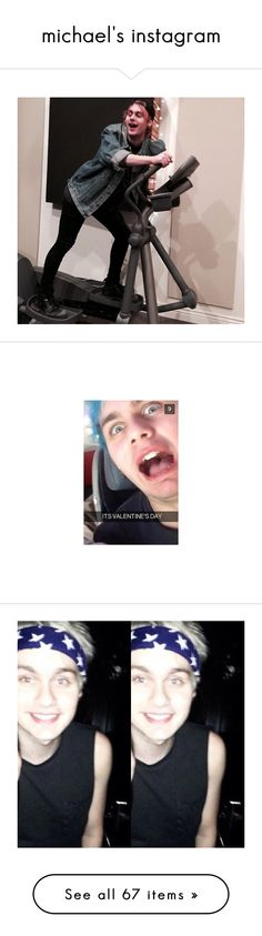 """michael's instagram"" by oreohemmings98-cx ❤ liked on Polyvore featuring 5sos, michael clifford, quotes, text, michael, phrase, saying, pictures, 5 seconds of summer and beauty products"
