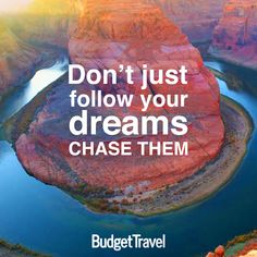 Chase your dreams #budgettravel
