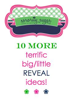 If your chapter has already done the gift box and gift wrap reveal, you may be looking for some new ideas for your big/littles. Get inspired for your next REVEAL with these 10 additional ideas. <3 BLOG LINK:  http://sororitysugar.tumblr.com/post/86917538379/more-big-little-reveal-ideas#notes