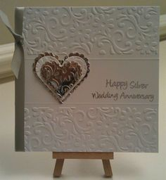 wedding anniversary card by: crafty-sisters 25th Wedding Anniversary, Silver Anniversary, Card Making Inspiration, Making Ideas, Engagement Cards, Paper Cards, Cards Diy, Embossed Cards, Scrapbook Cards