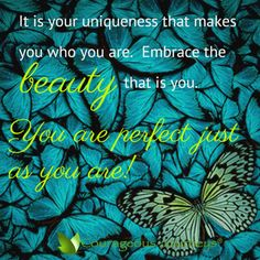 You are beautiful as you are.