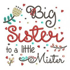 Big Sister to a Little Mister Filled Machine Embroidery Design Digitized Pattern