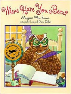 Where Have You Been?, written by Margaret Wise Brown