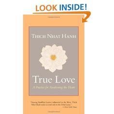 Amazon.com: True Love: A Practice for Awakening the Heart (9781590309391): Thich Nhat Hanh, Sherab Chodzin Kohn: Books