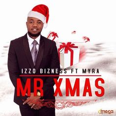 DJ Mtes Music: [New Audio] Izzo Bizness Ft. Myra - Mr. Xmas   Dow...