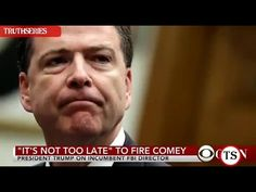 BREAKING!! TRUMP TO FIRE JAMES COMEY  4 15 2017