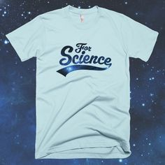 For Science - Unisex Light Blue T-shirt