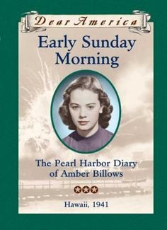 Early Sunday Morning: The Pearl Harbor Diary of Amber Billows, Hawaii, 1941 (Dear America Series):Amazon:Books