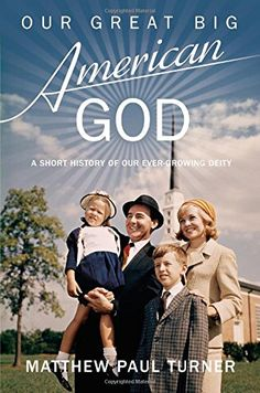 """Read """"Our Great Big American God A Short History of Our Ever-Growing Deity"""" by Matthew Paul Turner available from Rakuten Kobo. We stamp God on our money, our bumper stickers, and our bodies. Yet culture critic Matthew Paul Turn. Good Books, Books To Read, My Books, Jesus Heals, American Gods, American History, Thing 1, Nonfiction Books, Deities"""