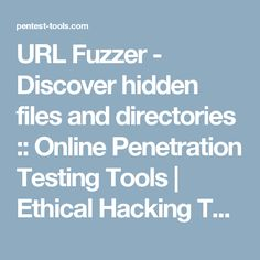 URL Fuzzer - Discover hidden files and directories :: Online Penetration Testing Tools | Ethical Hacking Tools