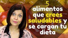 5 alimentos que crees saludables y que se cargan tu dieta