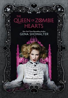 The Queen of Zombie Hearts (White Rabbit Chronicles #3) by Gena Showalter | September 30th 2014 from Harlequin Teen | #YA #Zombies