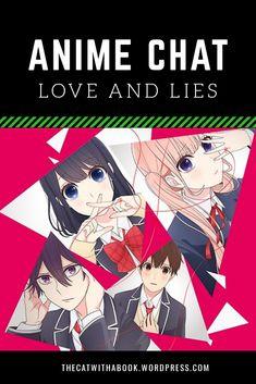 Anime Chat – Love and Lies List Of Anime Series, Anime Chat, Anime Reviews, 16 Year Old, Anime Love, Drama, Romance, Books, Romance Film