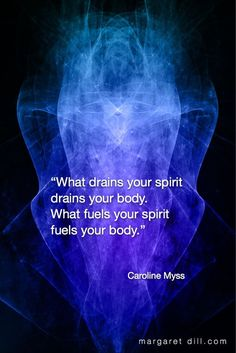 """""""What drains your spirit drains your body. What fuels your spirit fuels your body."""" Caroline Myss Quote of wisdom Wisdom Quotes, True Quotes, Funny Quotes, Awakening Quotes, Spiritual Awakening, Reiki, Caroline Myss, Encouragement, Spiritual Wisdom"""