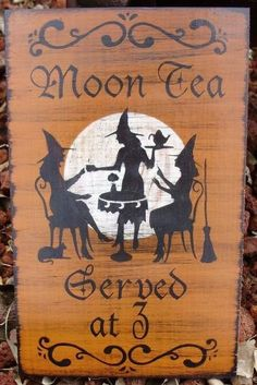 Primitive Witch Sign Moon Tea Served at 3 Coffee Witch's Kitchen Witches black cats wicca wiccan halloween props signs plaque salem by SleepyHollowPrims Halloween Signs, Halloween Art, Holidays Halloween, Vintage Halloween, Happy Halloween, Halloween Decorations, Halloween Witches, Halloween Clothes, Costume Halloween