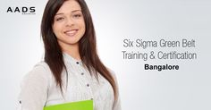 Become Six Sigma Green Belt Professional. Batch Starting in September at Bangalore. Accredited Training & Globally Accepted Certificate. Six Sigma Green Belt Training Examination, Project and Certification Program.