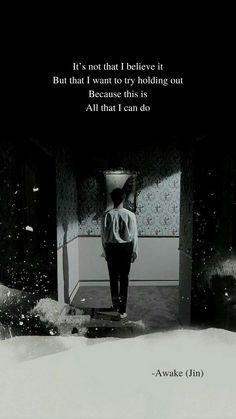 Awake by Jin BTS lyrics wallpaper Awake by Jin - Zitate Bts Song Lyrics, Pop Lyrics, Bts Lyrics Quotes, Bts Qoutes, Music Lyrics, New Quotes, Life Quotes, Inspirational Quotes, Bts Citations