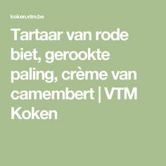 Tartaar van rode biet, gerookte paling, crème van camembert | VTM Koken
