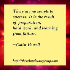 There are no secrets to success. It is the result of preparation, hard work, and learning from failure. Secret To Success, The Secret, Business Quotes, Hard Work, Orlando, Inspirational, Learning, Orlando Florida, Studying