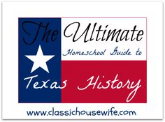 Awesome Resource - The Ultimate Homeschool Guide to Texas History - from www.classichousewife.com