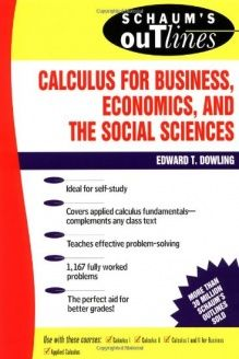 Schaum's Outline of Calculus for Business, Economics, and The Social Sciences , 978-0070176737, Edward Dowling, McGraw-Hill; 1 edition