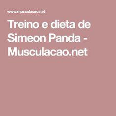 Treino e dieta de Simeon Panda - Musculacao.net