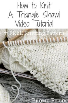 How to Knit a Triangle Shawl Video Tutorial + FREE Knitting Pattern. How to Knit a Triangle Shawl Video Tutorial + FREE Knitting Pattern. How to Knit a Triangle Shawl V Easy Knitting Projects, Easy Knitting Patterns, Knitting For Beginners, Knitting Stitches, Free Knitting, Baby Knitting, Knitting Tutorials, Crochet Patterns, Knitting Blogs