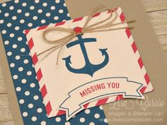 If you're missing them, send them a handmade card.   Stampin' Up!, card, paper, craft, scrapbook, rubber stamp, hobby, Seaside Shore, anchor, nautical, ocean, beach, summer, missing you, how to, DIY, handmade, Lisa Curcio, www.lisasstampstudio.com