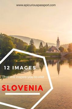 12 images to make you visit Slovenia | Epicurious Passport