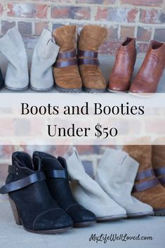 Boots and Booties Under $50 // My Life Well Loved // Heather Brown at My Life Well Loved // Booties // Boots //