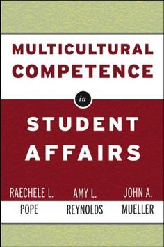 I keep telling myself that I want to research/learn more about this..... Multicultural Competence in Student Affairs
