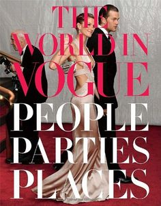 The World in Vogue: People, Parties, Places by Alexandra Kotur,http://www.amazon.com/dp/0307271870/ref=cm_sw_r_pi_dp_S65psb12RGDRCB1D